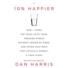 10% Happier by Dan Harris audiobook