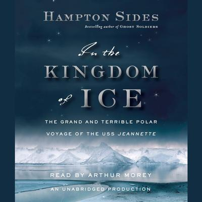 In the Kingdom of Ice by Hampton Sides audiobook
