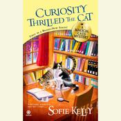 Curiosity Thrilled the Cat by  Sofie Kelly audiobook