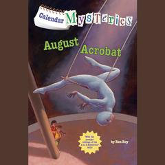 Calendar Mysteries #8: August Acrobat by Ron Roy audiobook