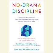No-Drama Discipline by  Tina Payne Bryson PhD audiobook