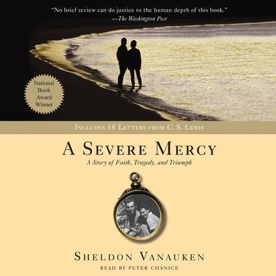 A Severe Mercy Audiobook Written By Sheldon Vanauken border=