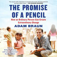 The Promise of a Pencil by Adam Braun audiobook