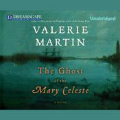 The Ghost of the Mary Celeste by  Valerie Martin audiobook