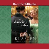 The Dancing Master by  Julie Klassen audiobook
