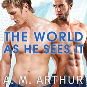 The World As He Sees It by  A. M. Arthur audiobook