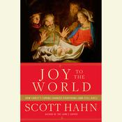 Joy to the World by  Scott Hahn audiobook