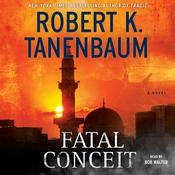 Fatal Conceit by  Robert K. Tanenbaum audiobook
