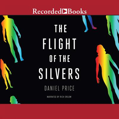 The Flight of the Silvers by Daniel Price audiobook