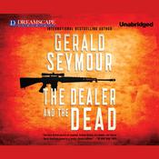 The Dealer and the Dead by  Gerald Seymour audiobook
