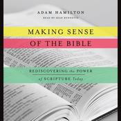 Making Sense of the Bible by  Adam Hamilton audiobook