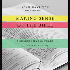 Making Sense of the Bible by Adam J. Hamilton audiobook