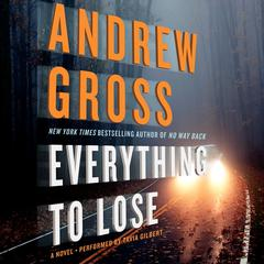 Everything to Lose by Andrew Gross audiobook