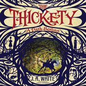 The Thickety: A Path Begins by  J. A. White audiobook