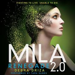 MILA 2.0: Renegade by Debra Driza audiobook