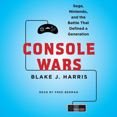 Console Wars by Blake J. Harris audiobook