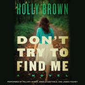 Don't Try To Find Me by  Holly Brown audiobook