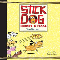 Stick Dog Chases a Pizza by Tom Watson