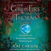 The Girl of Fire and Thorns Stories by  Rae Carson audiobook