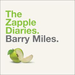 The Zapple Diaries by Barry Miles audiobook
