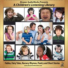 A Children's Listening Library by Alcazar AudioWorks audiobook