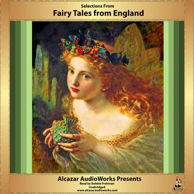 Selections from Fairy Tales from England by Alcazar AudioWorks audiobook