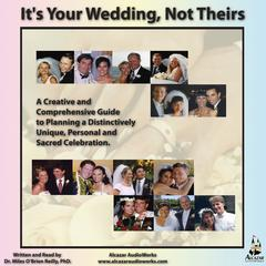 It's Your Wedding, Not Theirs by Miles O'Brien Riley audiobook