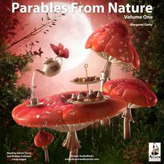 Parables from Nature, Vol. 1 by Margaret Gatty audiobook