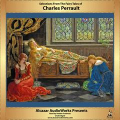 Selections from the Fairy Tales of Charles Perrault by Charles Perrault audiobook