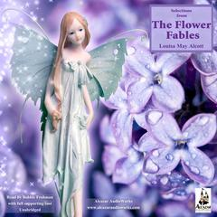 Selections from the Flower Fables by Louisa May Alcott audiobook