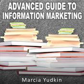 Advanced Guide to Information Marketing by  Marcia Yudkin audiobook