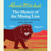 The Mystery of the Missing Lion by  Alexander McCall Smith audiobook