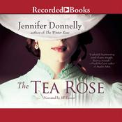 The Tea Rose by  Jennifer Donnelly audiobook