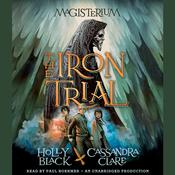 The Iron Trial by  Cassandra Clare audiobook