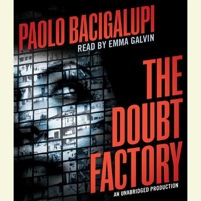 The Doubt Factory by Paolo Bacigalupi audiobook