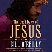 The Last Days of Jesus by  Bill O'Reilly audiobook