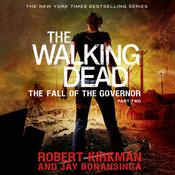 The Walking Dead: The Fall of the Governor: Part Two by  Jay Bonansinga audiobook