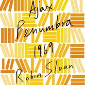 Ajax Penumbra 1969 by  Robin Sloan audiobook