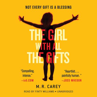 The Girl With All the Gifts by M. R. Carey audiobook
