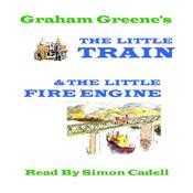 The Little Fire Engine & The Little Train by  Graham Greene audiobook