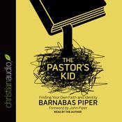 The Pastor's Kid by  Barnabas Piper audiobook