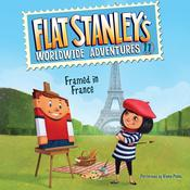 Flat Stanley's Worldwide Adventures #11: Framed in France by  Jeff Brown audiobook
