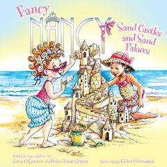 Fancy Nancy: Sand Castles and Sand Palaces by Jane O'Connor audiobook