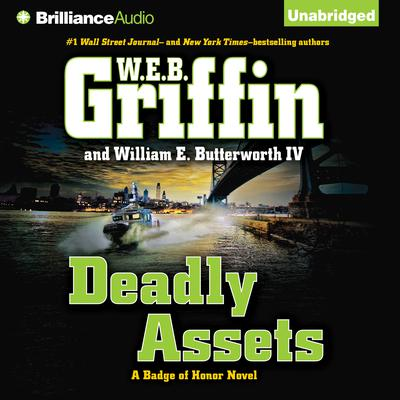 Deadly Assets by W. E. B. Griffin audiobook