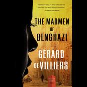 The Madmen of Benghazi by  Gérard de Villiers audiobook