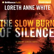 The Slow Burn of Silence by  Loreth Anne White audiobook