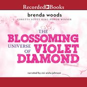 The Blossoming Universe of Violet Diamond by  Brenda Woods audiobook