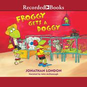 Froggy Gets a Doggy by  Jonathan London audiobook