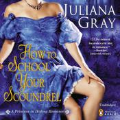 How to School Your Scoundrel by  Juliana Gray audiobook