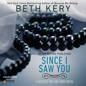 Since I Saw You by  Beth Kery audiobook